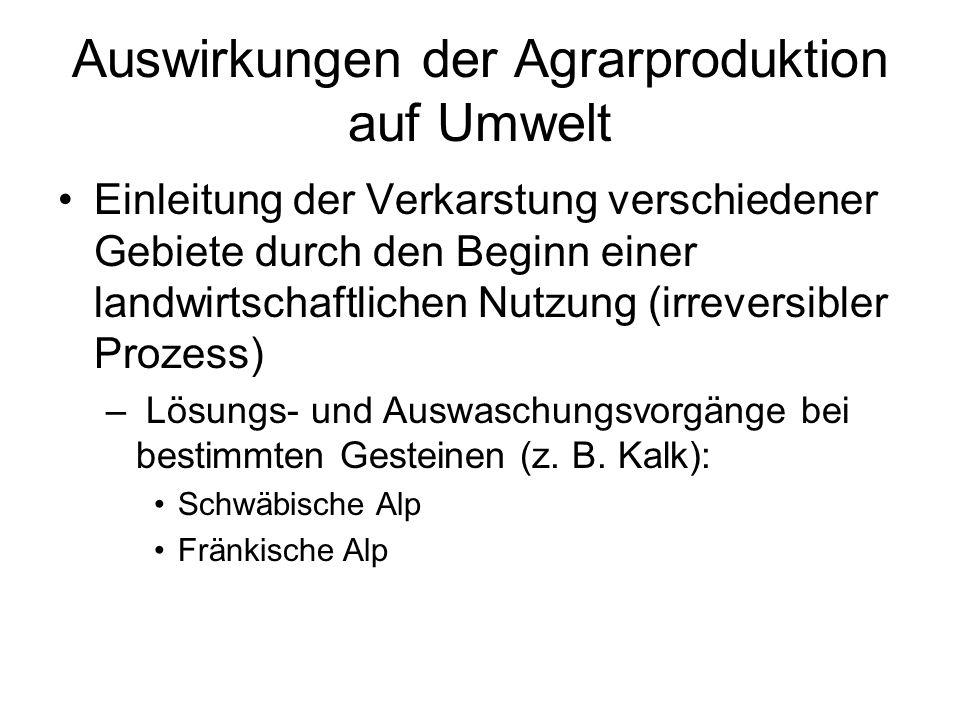 Auswirkungen der Agrarproduktion auf Umwelt Einleitung der Verkarstung verschiedener Gebiete durch den Beginn einer landwirtschaftlichen Nutzung (irre