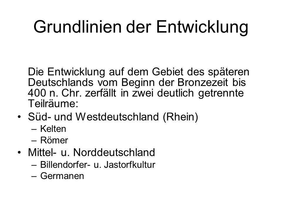 Grundlinien der Entwicklung Die Entwicklung auf dem Gebiet des späteren Deutschlands vom Beginn der Bronzezeit bis 400 n. Chr. zerfällt in zwei deutli