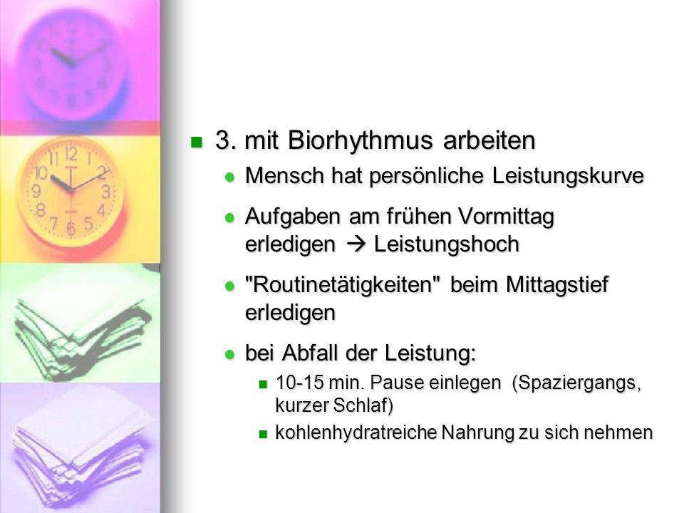 3. mit Biorhythmus arbeiten 3. mit Biorhythmus arbeiten Mensch hat persönliche Leistungskurve Mensch hat persönliche Leistungskurve Aufgaben am frühen