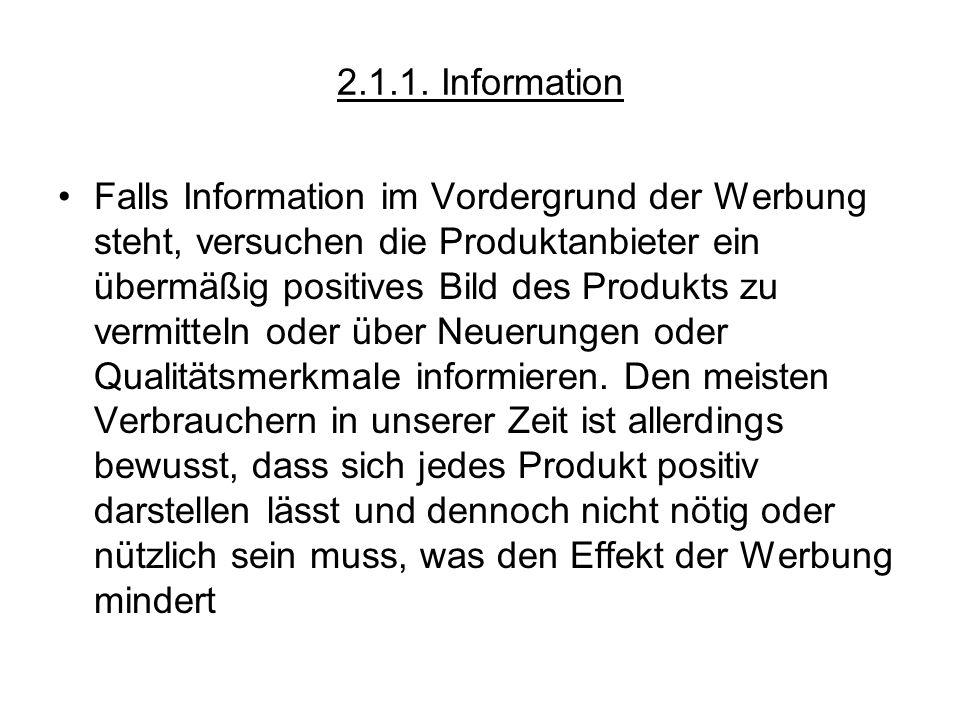 2.1.1. Information Falls Information im Vordergrund der Werbung steht, versuchen die Produktanbieter ein übermäßig positives Bild des Produkts zu verm