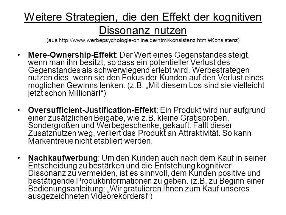 Weitere Strategien, die den Effekt der kognitiven Dissonanz nutzen (aus http://www.werbepsychologie-online.de/html/konsistenz.html#Konsistenz) Mere-Ow