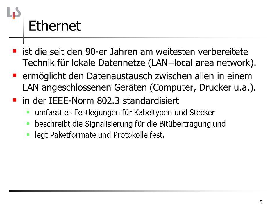 5 Ethernet ist die seit den 90-er Jahren am weitesten verbereitete Technik für lokale Datennetze (LAN=local area network). ermöglicht den Datenaustaus