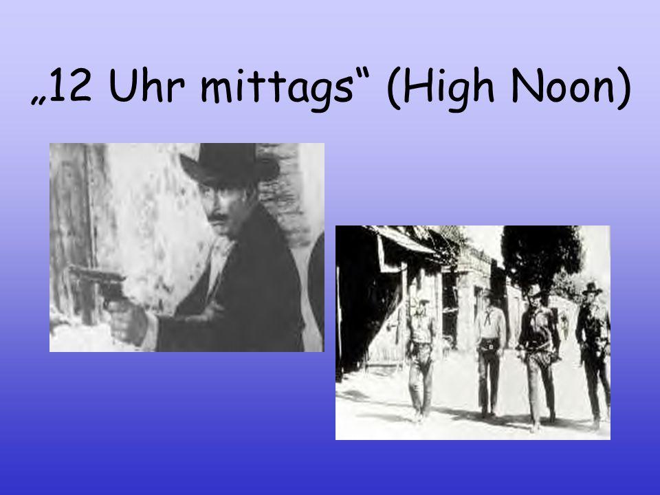 12 Uhr mittags (High Noon) Film hauptsächlich in Normalperspektive Im allgemeinen werden die Szenen in der Normalperspektive dargestellt, da diese am