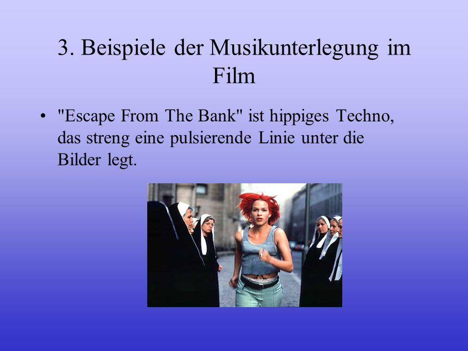 3. Beispiele der Musikunterlegung im Film Bei