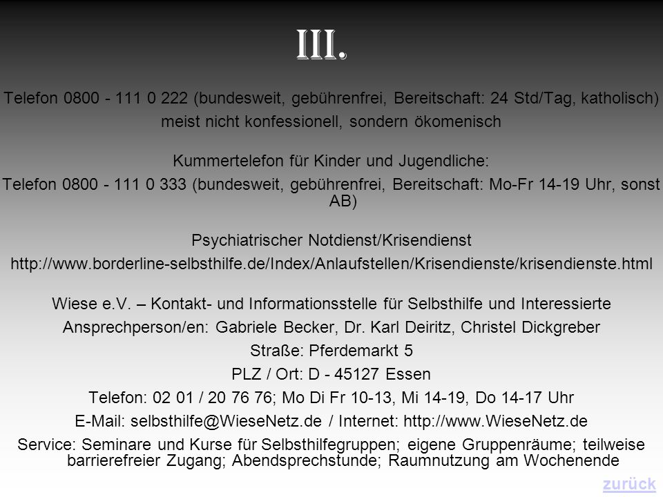Telefon 0800 - 111 0 222 (bundesweit, gebührenfrei, Bereitschaft: 24 Std/Tag, katholisch) meist nicht konfessionell, sondern ökomenisch Kummertelefon
