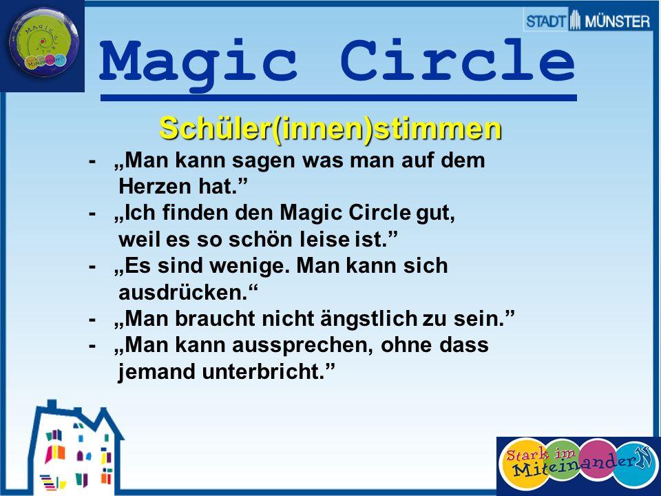 Prof. Dr. Sieland Magic Circle Schüler(innen)stimmen - Man kann sagen was man auf dem Herzen hat. - Ich finden den Magic Circle gut, weil es so schön