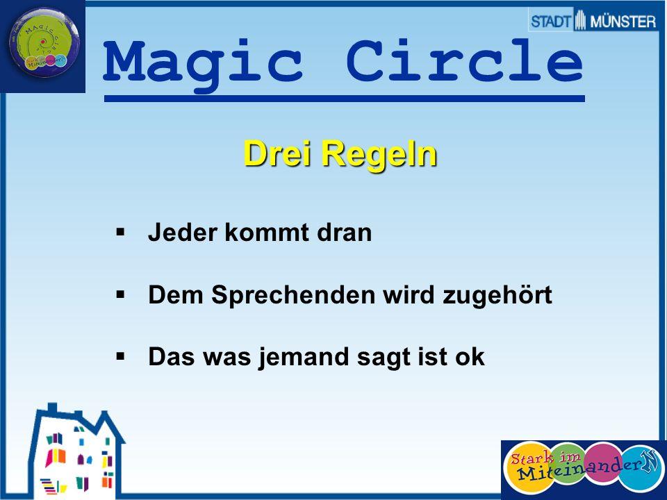 Prof. Dr. Sieland Magic Circle Drei Regeln Jeder kommt dran Dem Sprechenden wird zugehört Das was jemand sagt ist ok