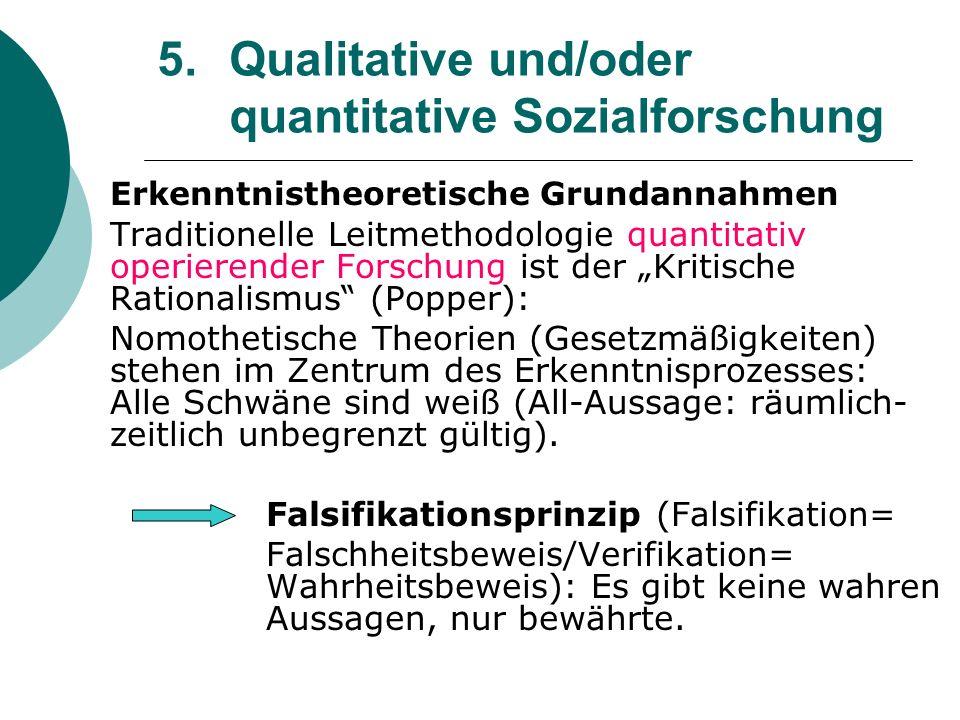 5. Qualitative und/oder quantitative Sozialforschung Erkenntnistheoretische Grundannahmen Traditionelle Leitmethodologie quantitativ operierender Fors