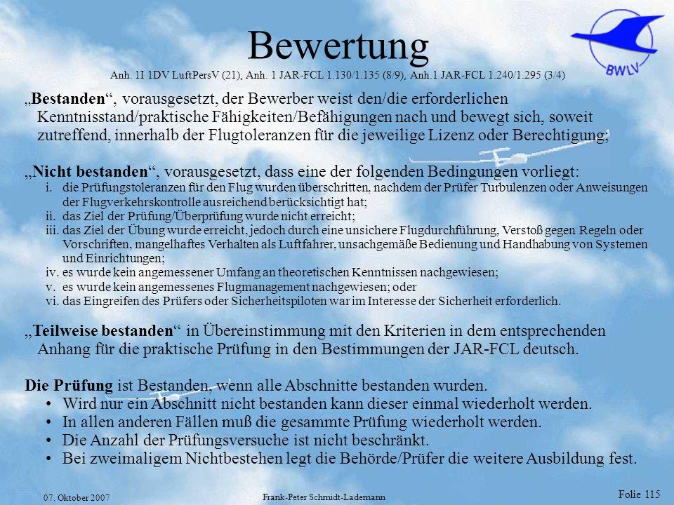 Folie 115 07. Oktober 2007 Frank-Peter Schmidt-Lademann Bewertung Anh. 1I 1DV LuftPersV (21), Anh. 1 JAR-FCL 1.130/1.135 (8/9), Anh.1 JAR-FCL 1.240/1.