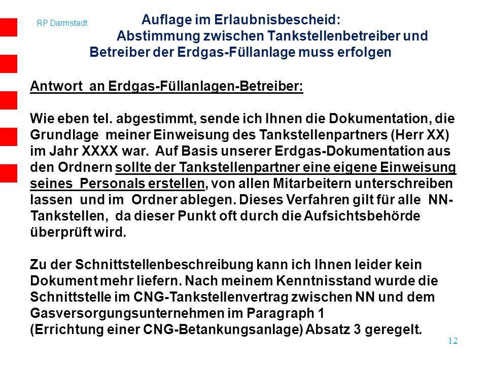 RP Darmstadt 12 Antwort an Erdgas-Füllanlagen-Betreiber: Wie eben tel. abgestimmt, sende ich Ihnen die Dokumentation, die Grundlage meiner Einweisung