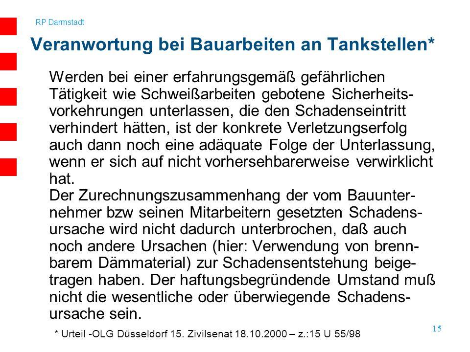 RP Darmstadt 15 Werden bei einer erfahrungsgemäß gefährlichen Tätigkeit wie Schweißarbeiten gebotene Sicherheits- vorkehrungen unterlassen, die den Sc