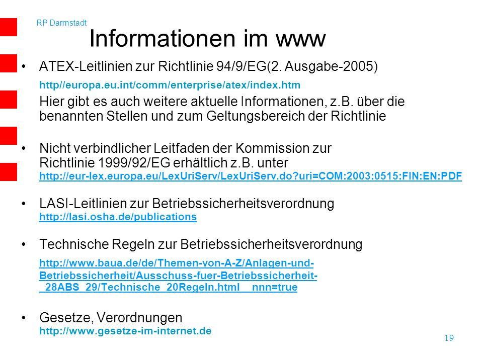 RP Darmstadt 19 Informationen im www ATEX-Leitlinien zur Richtlinie 94/9/EG(2. Ausgabe-2005) http//europa.eu.int/comm/enterprise/atex/index.htm Hier g