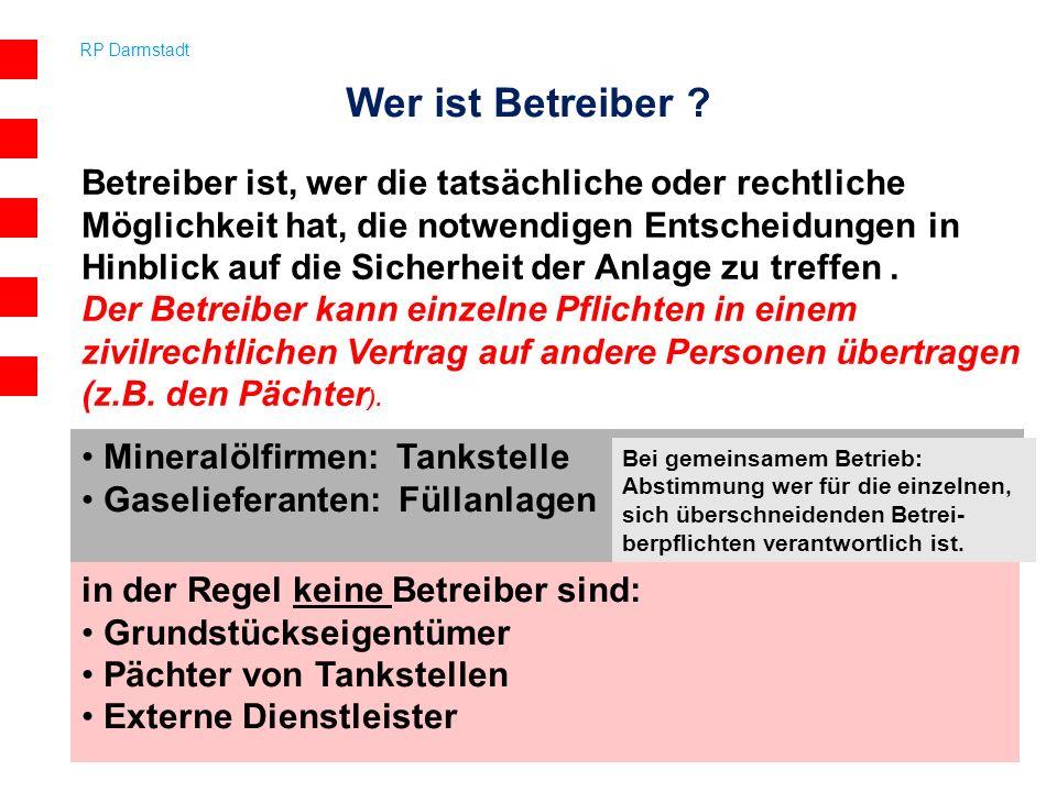 RP Darmstadt 5 Wer ist Betreiber ? Betreiber ist, wer die tatsächliche oder rechtliche Möglichkeit hat, die notwendigen Entscheidungen in Hinblick auf