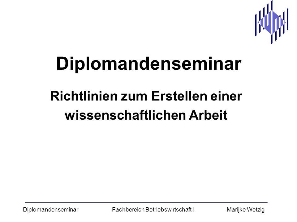 Diplomandenseminar Fachbereich Betriebswirtschaft I Marijke Wetzig Diplomprüfungsordnung § 11 [bzw.