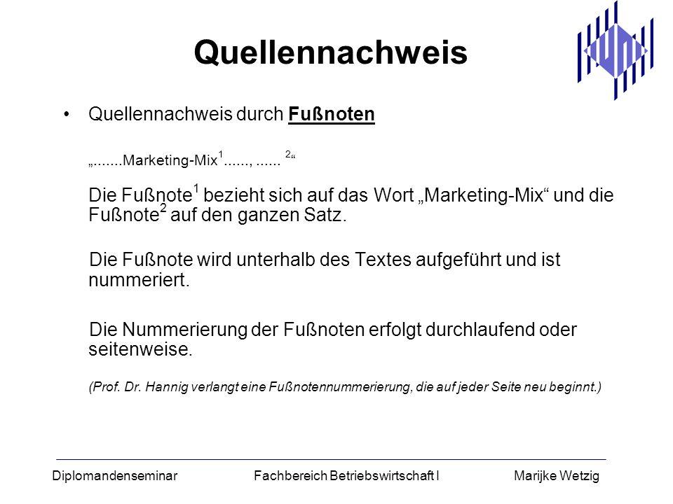 Diplomandenseminar Fachbereich Betriebswirtschaft I Marijke Wetzig Quellennachweis Quellennachweis durch Fußnoten.......Marketing-Mix 1......,...... 2