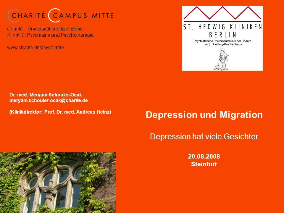 Charité – Universitätsmedizin Berlin Klinik für Psychiatrie und Psychotherapie www.charite.de/psychiatrie Dr. med. Meryam Schouler-Ocak meryam.schoule