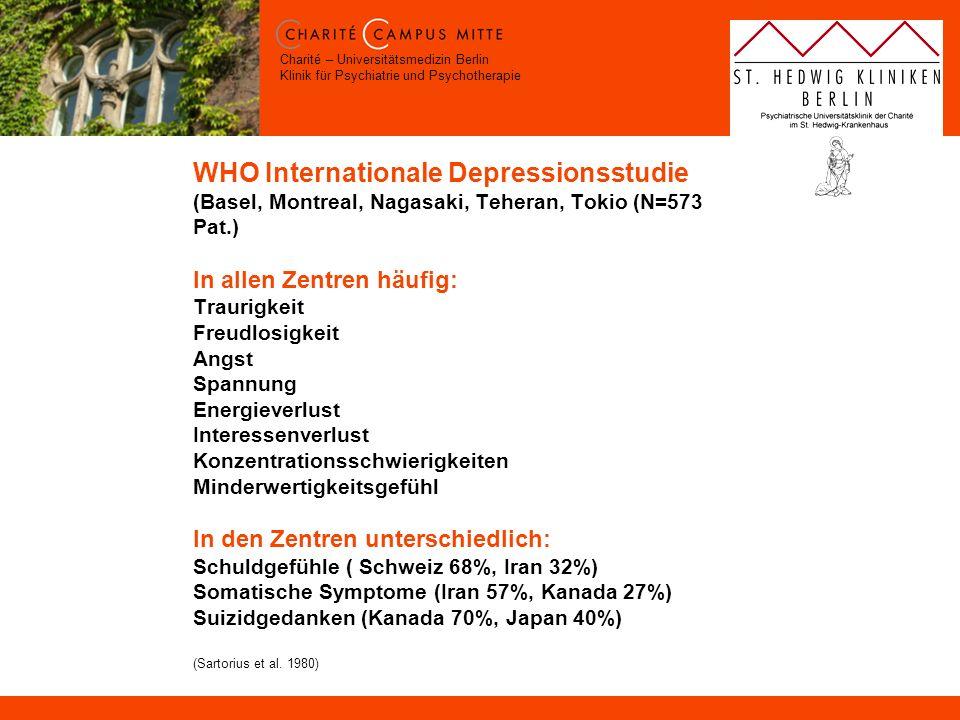 Charité – Universitätsmedizin Berlin Klinik für Psychiatrie und Psychotherapie WHO Internationale Depressionsstudie (Basel, Montreal, Nagasaki, Tehera