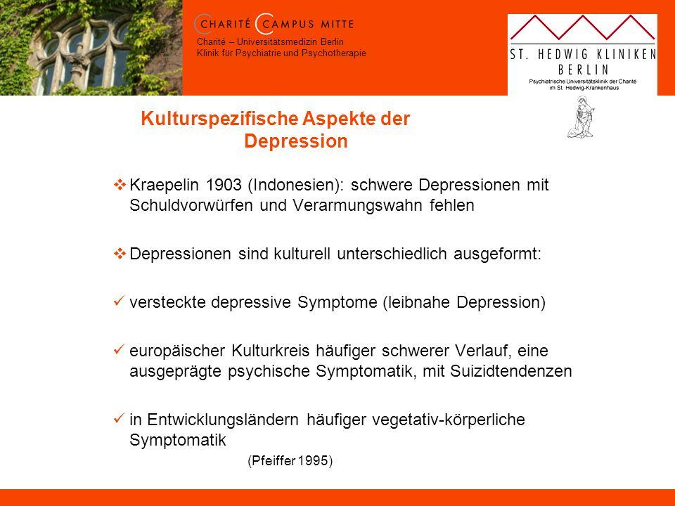 Charité – Universitätsmedizin Berlin Klinik für Psychiatrie und Psychotherapie Kulturspezifische Aspekte der Depression Kraepelin 1903 (Indonesien): s