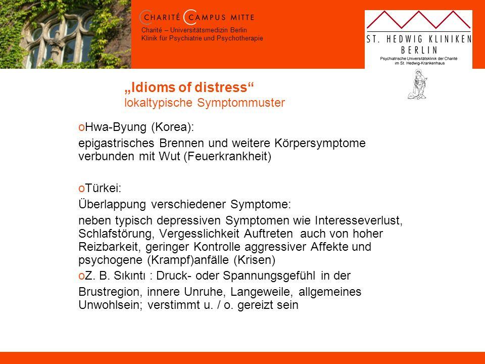 Charité – Universitätsmedizin Berlin Klinik für Psychiatrie und Psychotherapie Idioms of distress lokaltypische Symptommuster oHwa-Byung (Korea): epig