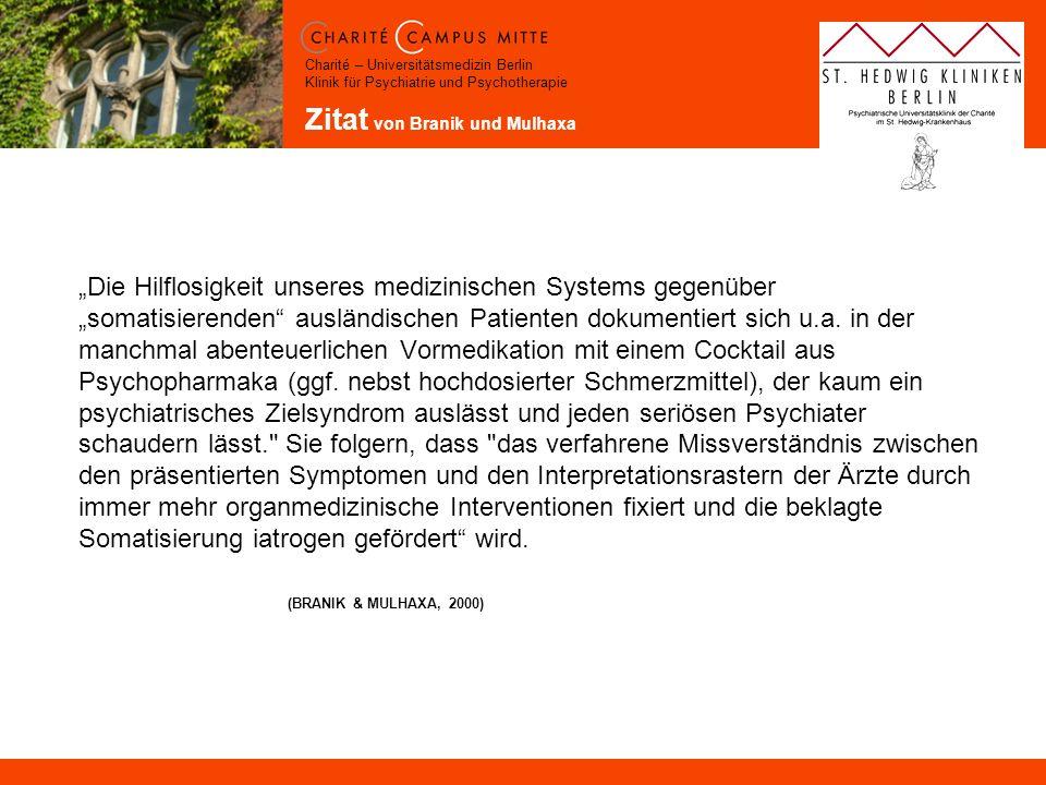 Charité – Universitätsmedizin Berlin Klinik für Psychiatrie und Psychotherapie Zitat von Branik und Mulhaxa Die Hilflosigkeit unseres medizinischen Sy