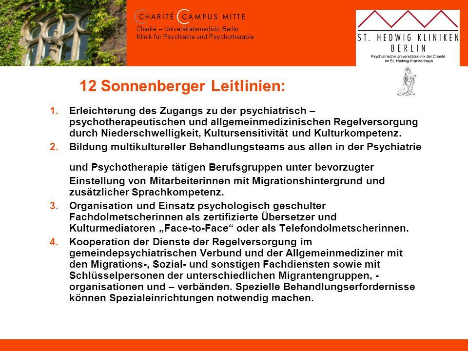 Charité – Universitätsmedizin Berlin Klinik für Psychiatrie und Psychotherapie 12 Sonnenberger Leitlinien: 1.Erleichterung des Zugangs zu der psychiat