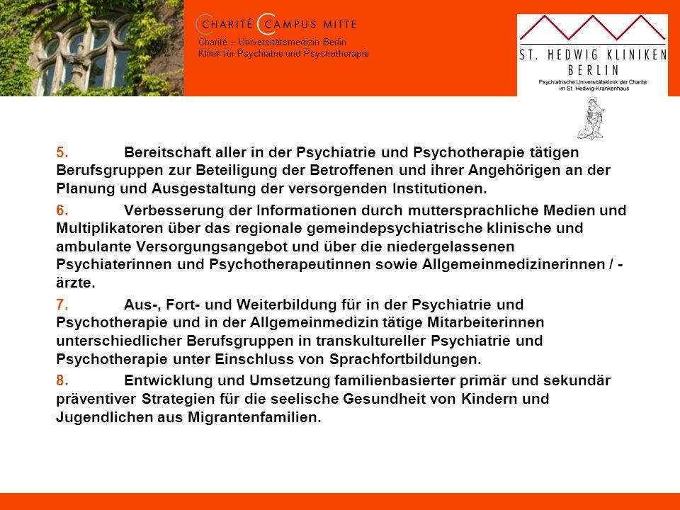 Charité – Universitätsmedizin Berlin Klinik für Psychiatrie und Psychotherapie 5.Bereitschaft aller in der Psychiatrie und Psychotherapie tätigen Beru