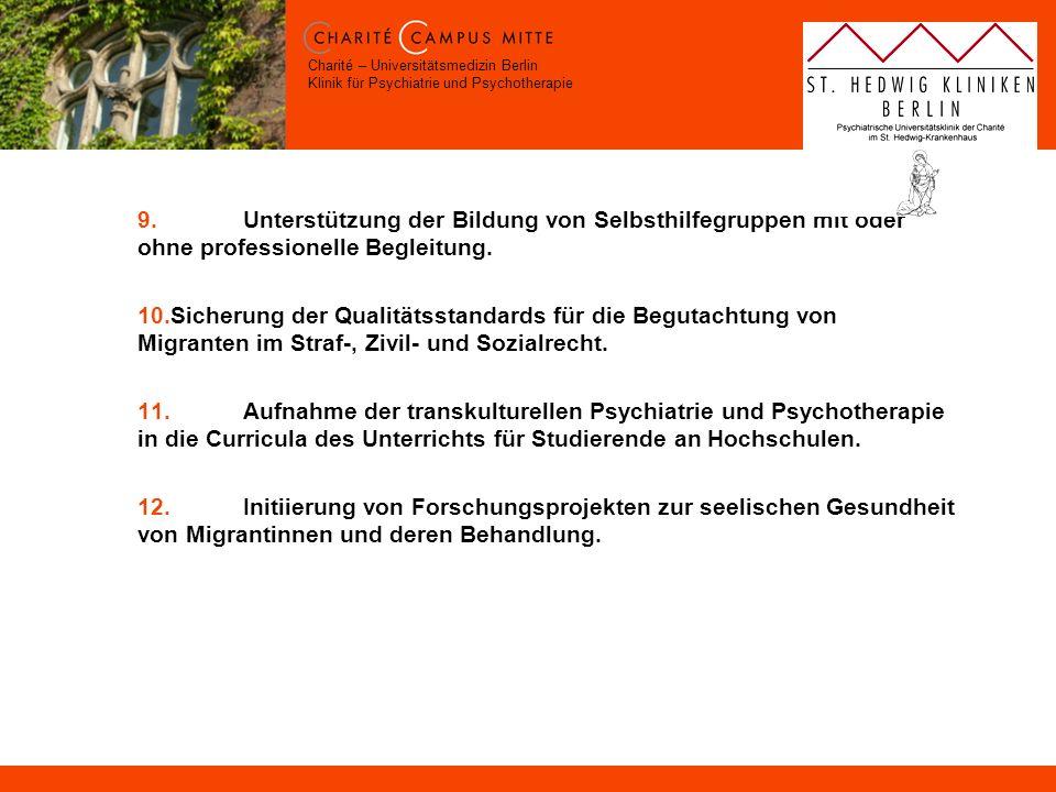 Charité – Universitätsmedizin Berlin Klinik für Psychiatrie und Psychotherapie 9.Unterstützung der Bildung von Selbsthilfegruppen mit oder ohne profes