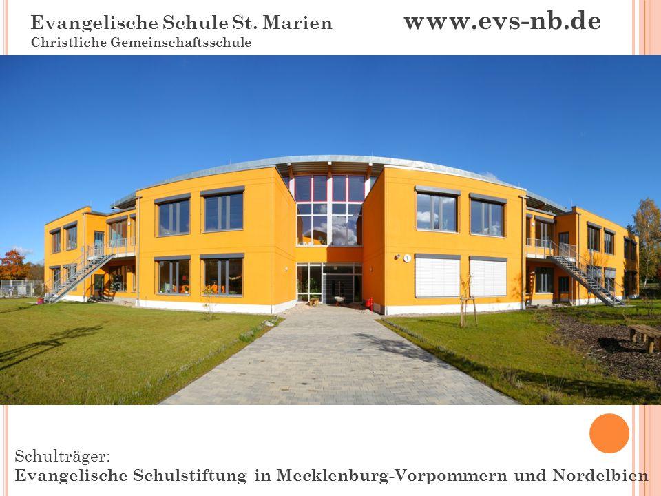 Schulträger: Evangelische Schulstiftung in Mecklenburg-Vorpommern und Nordelbien Evangelische Schule St. Marien www.evs-nb.de Christliche Gemeinschaft