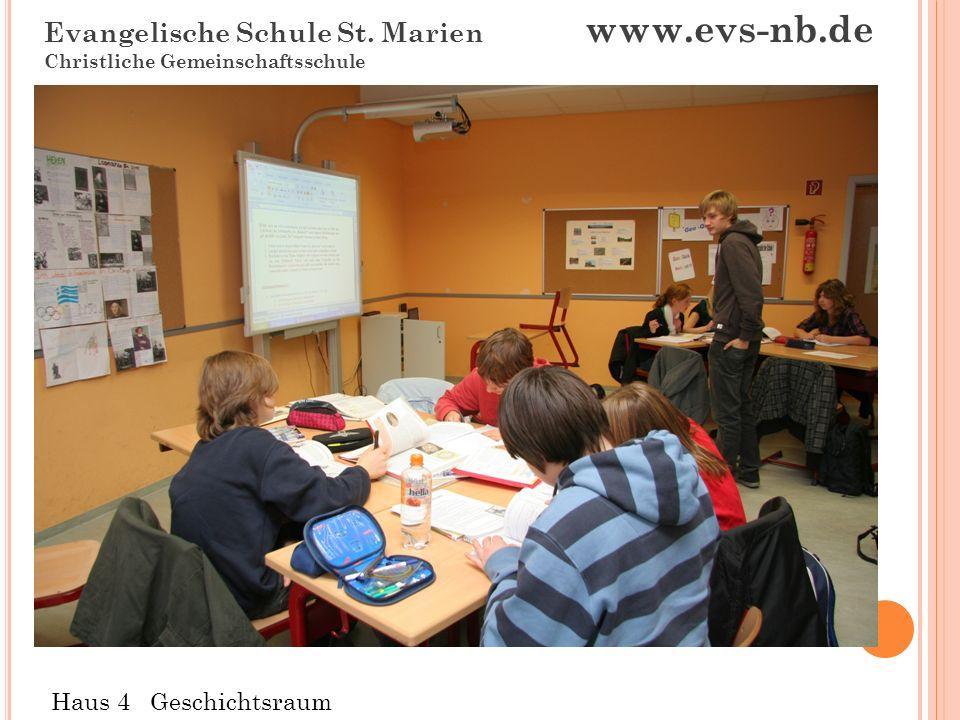 Evangelische Schule St. Marien www.evs-nb.de Christliche Gemeinschaftsschule Haus 4 Geschichtsraum