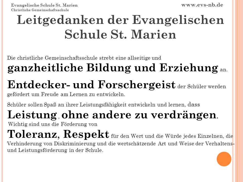 Evangelische Schule St. Marien www.evs-nb.de Christliche Gemeinschaftsschule Leitgedanken der Evangelischen Schule St. Marien Die christliche Gemeinsc