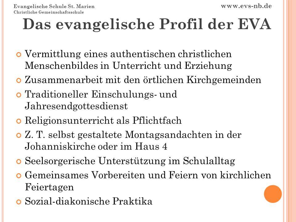 Evangelische Schule St. Marien www.evs-nb.de Christliche Gemeinschaftsschule Das evangelische Profil der EVA Vermittlung eines authentischen christlic