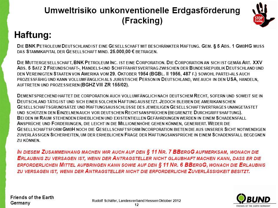 Friends of the Earth Germany Umweltrisiko unkonventionelle Erdgasförderung (Fracking) Gefahr durch Frac-Fluide Nach ZITTEL ist das eingepresste Wasser