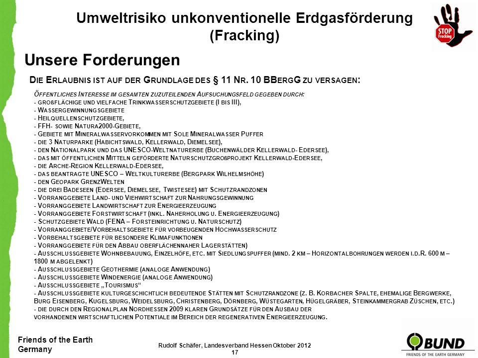 Friends of the Earth Germany Umweltrisiko unkonventionelle Erdgasförderung (Fracking) Unsere Forderungen Wir brauchen Fracking nicht. Energiewende: Sp