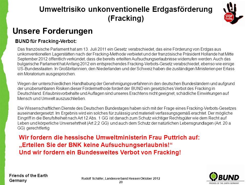 Friends of the Earth Germany Umweltrisiko unkonventionelle Erdgasförderung (Fracking) Unsere Forderungen R ECHTLICHE E INSCHÄTZUNG : Grundsätzlich tei