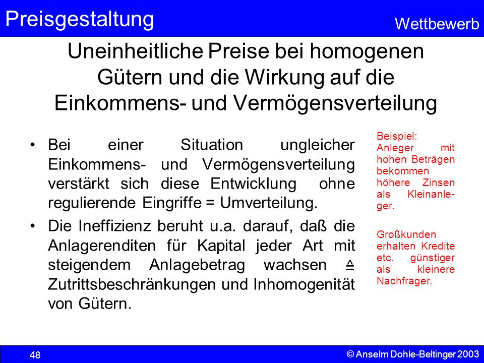 Preisgestaltung Wettbewerb © Anselm Dohle-Beltinger 2003 48 Uneinheitliche Preise bei homogenen Gütern und die Wirkung auf die Einkommens- und Vermöge