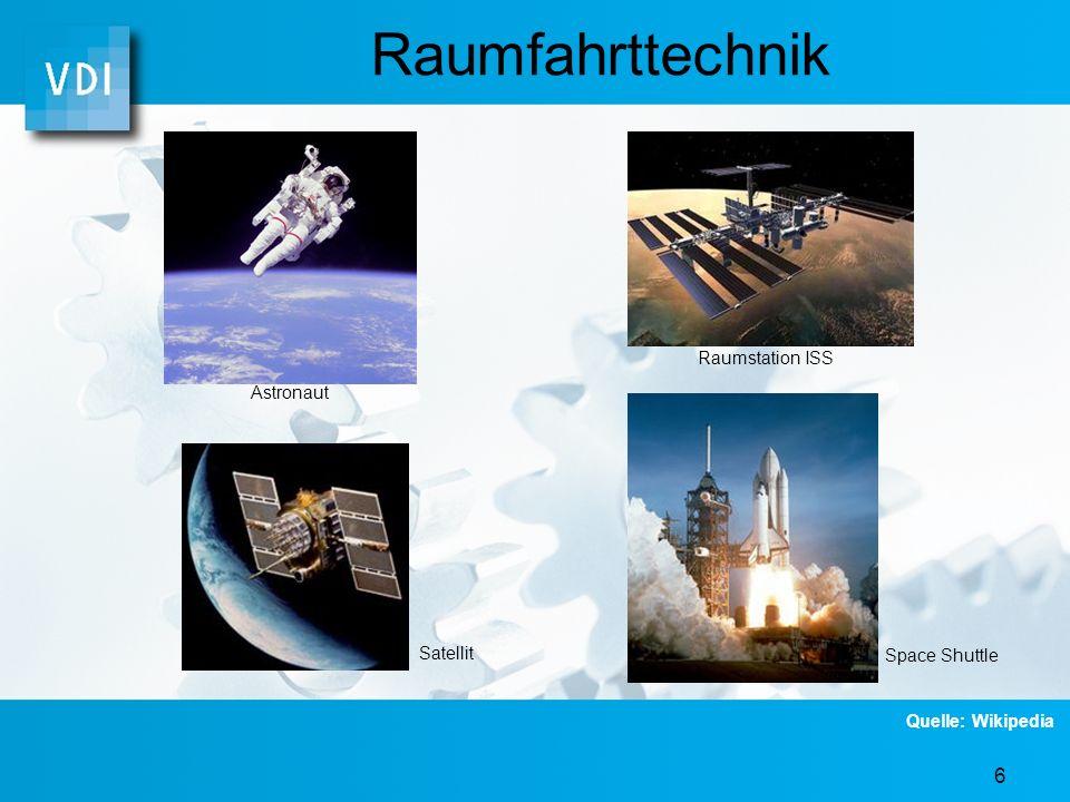 6 Raumfahrttechnik Space Shuttle Astronaut Raumstation ISS Satellit Quelle: Wikipedia