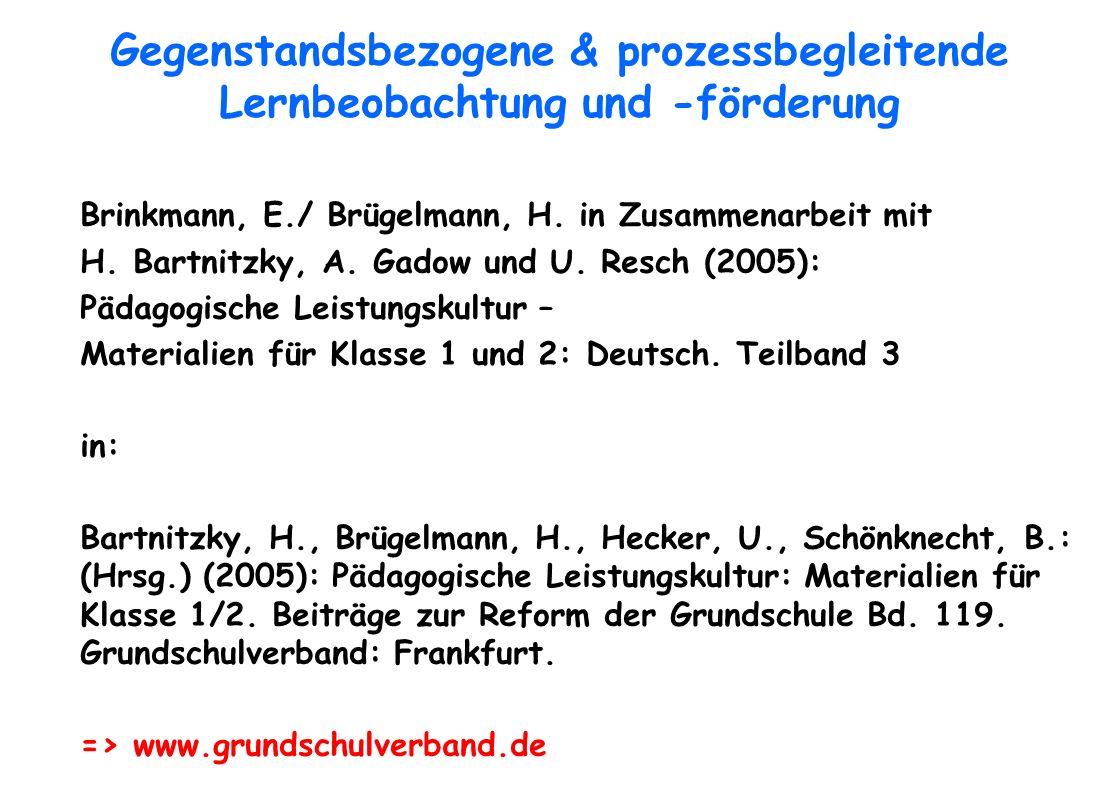 Gegenstandsbezogene & prozessbegleitende Lernbeobachtung und -förderung Brinkmann, E./ Brügelmann, H. in Zusammenarbeit mit H. Bartnitzky, A. Gadow un