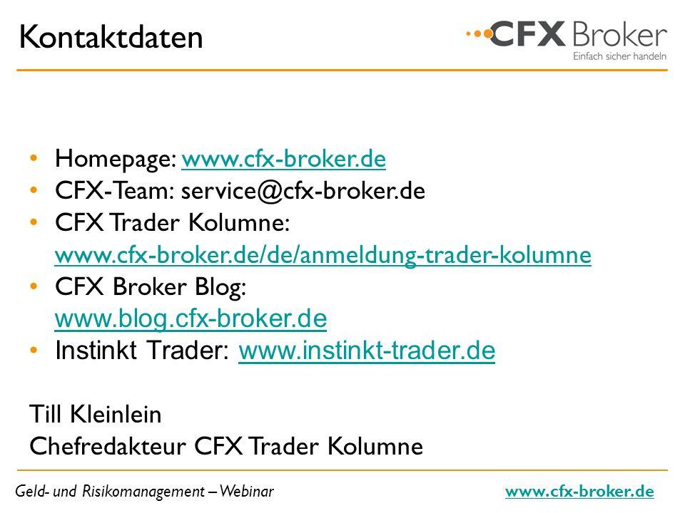 Geld- und Risikomanagement – Webinarwww.cfx-broker.de Kontaktdaten Homepage: www.cfx-broker.dewww.cfx-broker.de CFX-Team: service@cfx-broker.de CFX Tr