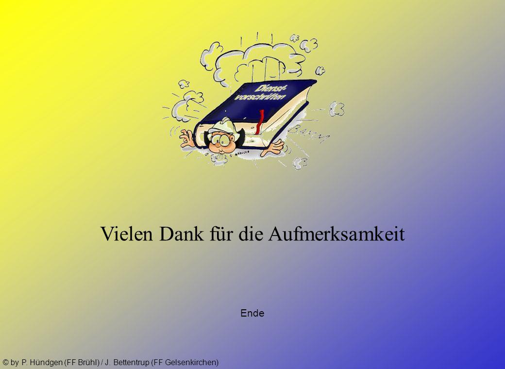 © by P. Hündgen (FF Brühl) / J. Bettentrup (FF Gelsenkirchen) Quellenangabe und weiterführende Literatur Jörn Bettentrup (FF Gelsenkirchen) Lehrunterl