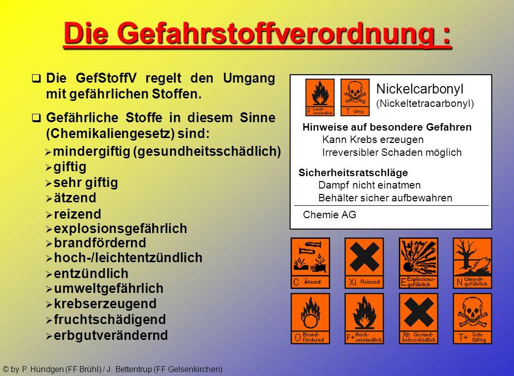 © by P. Hündgen (FF Brühl) / J. Bettentrup (FF Gelsenkirchen) Verordnungen und Vorschriften: § GGVS / ADR(international)Gefahrgutverordnung Straße GGV