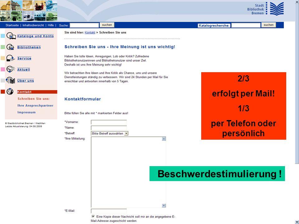 Seminar Kundenzufriedenheit in Bibliotheken, 29.10.2008 Valmiera / Lettland Erwin.Miedtke@stadtbibliothek.bremen.de 111 Beschwerdestimulierung .