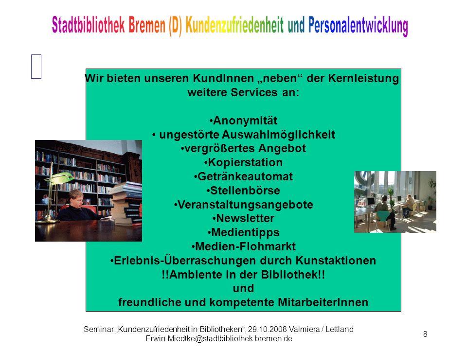 Seminar Kundenzufriedenheit in Bibliotheken, 29.10.2008 Valmiera / Lettland Erwin.Miedtke@stadtbibliothek.bremen.de 79 Hierhin die Folien über die Ergebnisse der permanenten Befragung zum Motiv für den Erwerb von BibCards NEUKUNDENBEFRAGUNG auf der Straße Erwachsene, die sich einen Ausweis ausstellen ließen