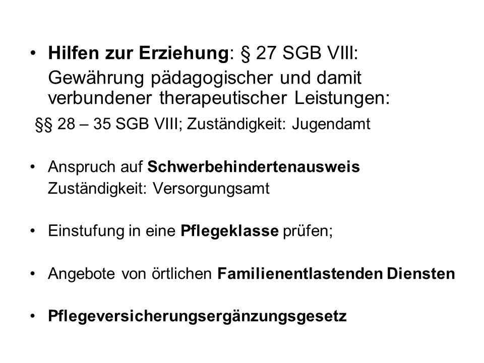 Hilfen zur Erziehung: § 27 SGB VIII: Gewährung pädagogischer und damit verbundener therapeutischer Leistungen: §§ 28 – 35 SGB VIII; Zuständigkeit: Jug