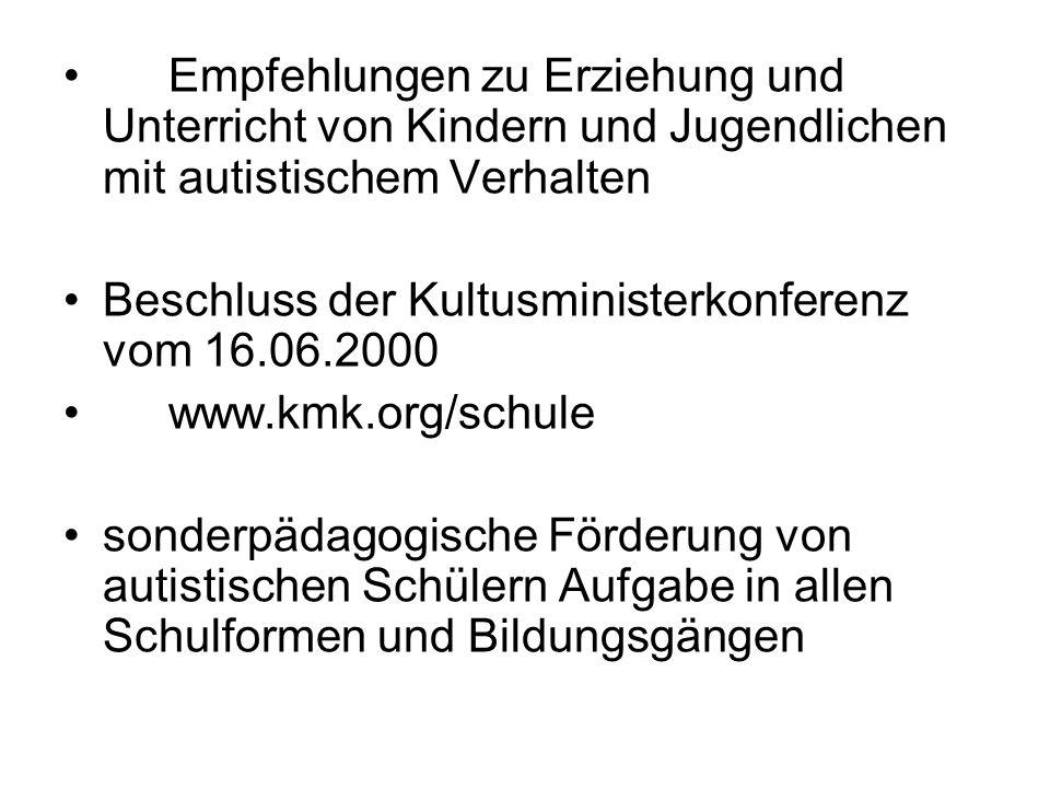 Empfehlungen zu Erziehung und Unterricht von Kindern und Jugendlichen mit autistischem Verhalten Beschluss der Kultusministerkonferenz vom 16.06.2000