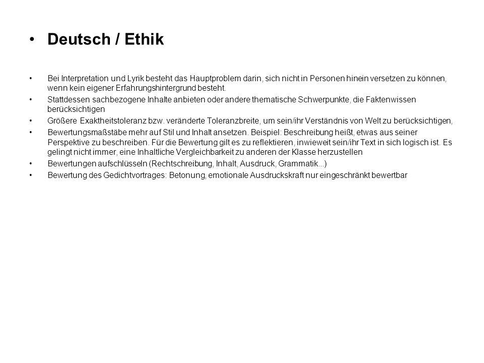 Deutsch / Ethik Bei Interpretation und Lyrik besteht das Hauptproblem darin, sich nicht in Personen hinein versetzen zu können, wenn kein eigener Erfa