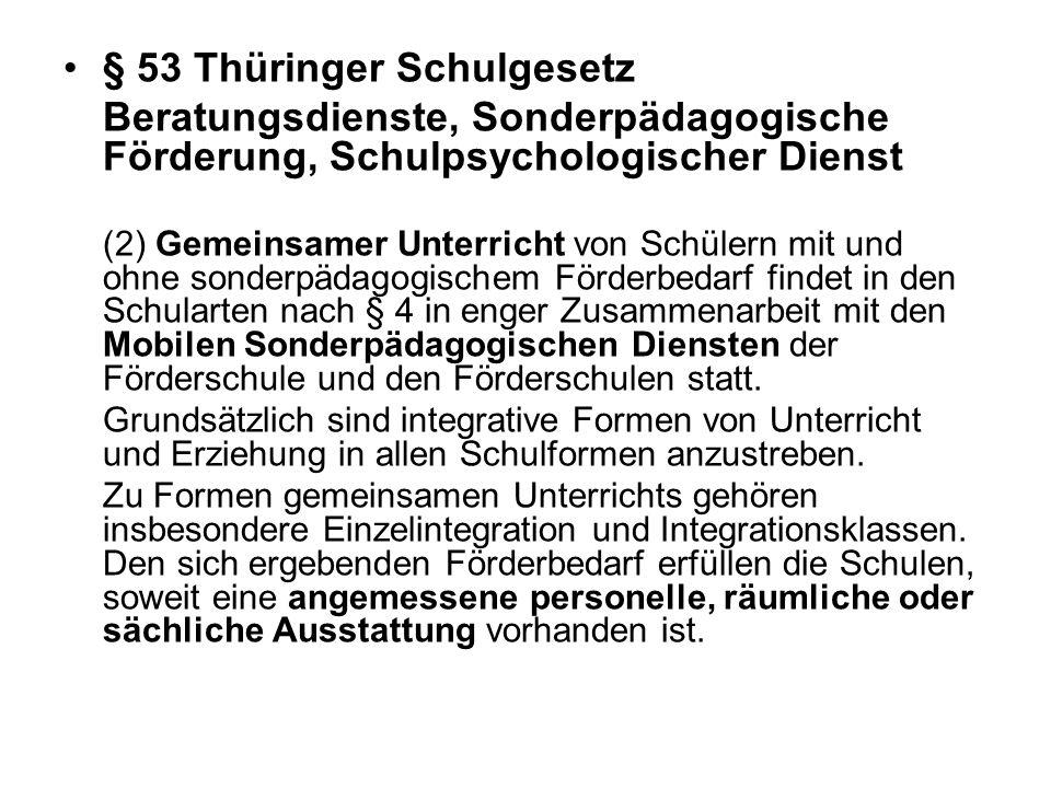 § 53 Thüringer Schulgesetz Beratungsdienste, Sonderpädagogische Förderung, Schulpsychologischer Dienst (2) Gemeinsamer Unterricht von Schülern mit und
