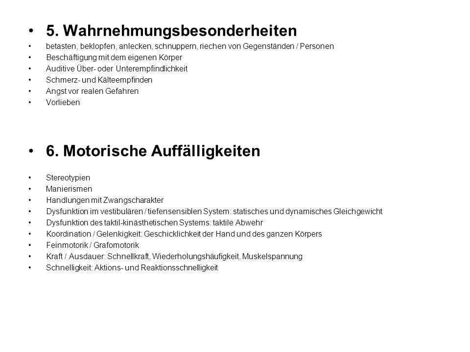 5. Wahrnehmungsbesonderheiten betasten, beklopfen, anlecken, schnuppern, riechen von Gegenständen / Personen Beschäftigung mit dem eigenen Körper Audi