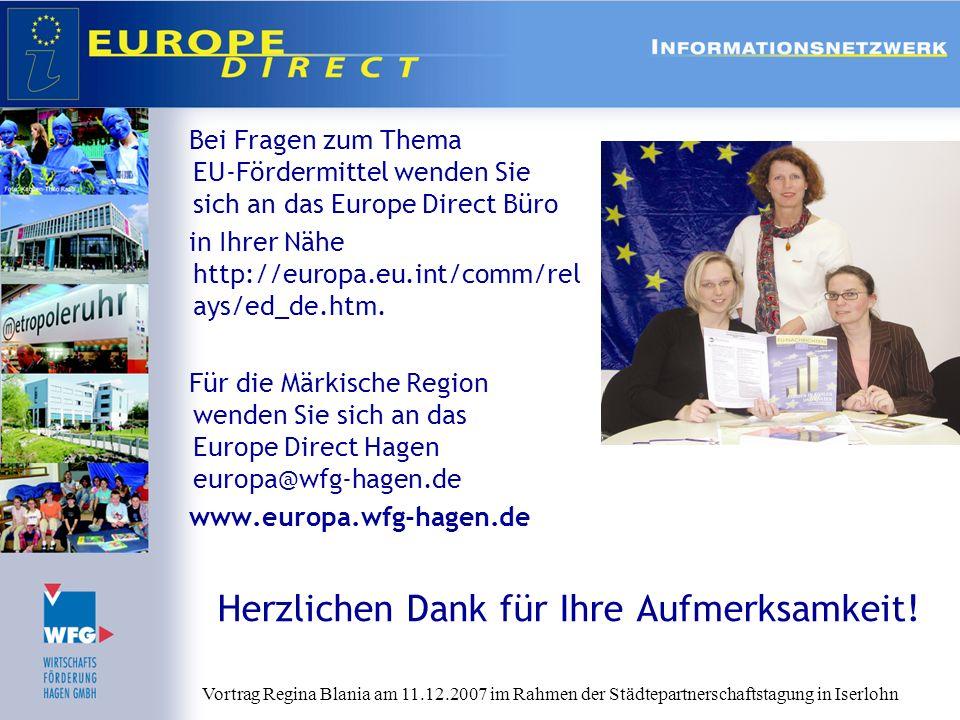Bei Fragen zum Thema EU-Fördermittel wenden Sie sich an das Europe Direct Büro in Ihrer Nähe http://europa.eu.int/comm/rel ays/ed_de.htm. Für die Märk