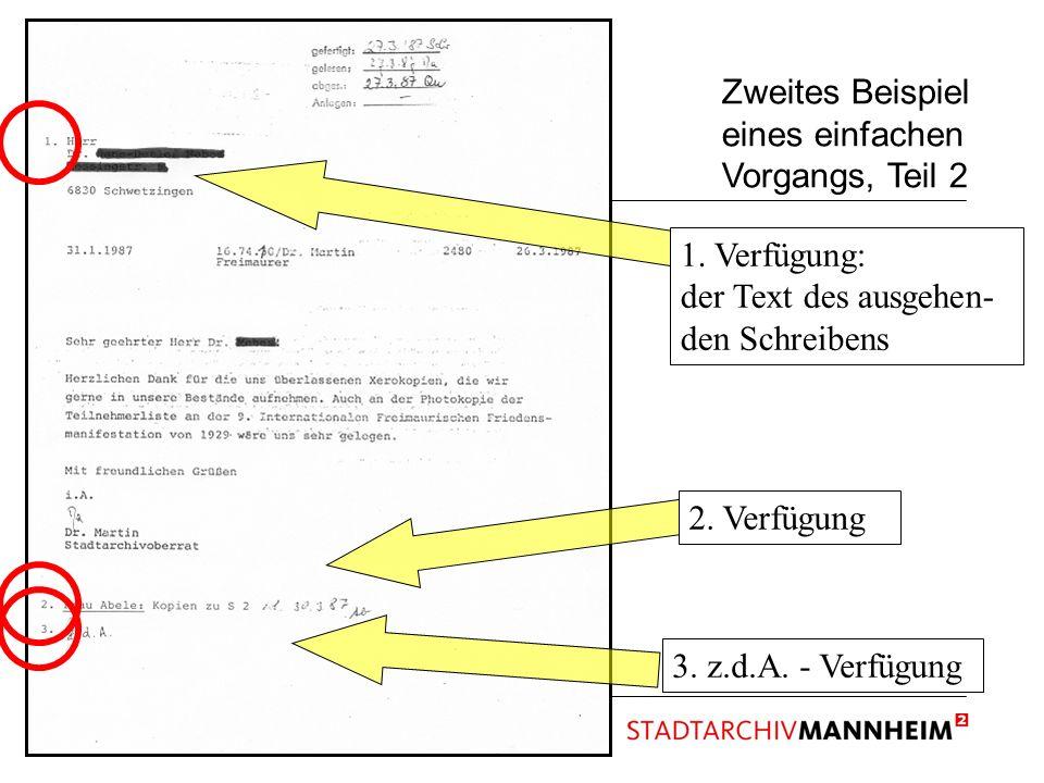 52 Zweites Beispiel eines einfachen Vorgangs, Teil 2 1. Verfügung: der Text des ausgehen- den Schreibens 2. Verfügung 3. z.d.A. - Verfügung