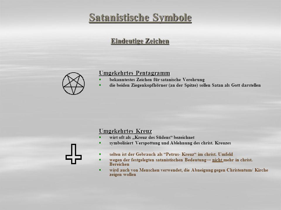 Umgekehrtes Pentagramm bekanntestes Zeichen für satanische Verehrung die beiden Ziegenkopfhörner (an der Spitze) sollen Satan als Gott darstellen Umge